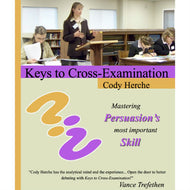 Keys to Cross-Examination