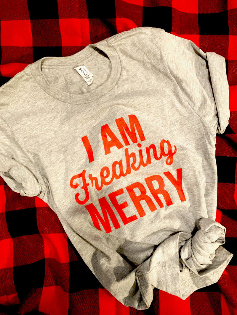 I Am Freaking Merry Graphic Tee
