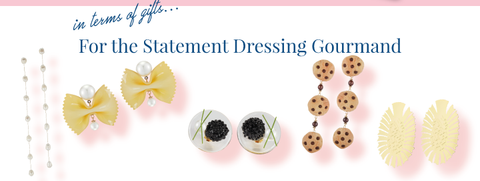 in terms of gifts ... for the statement dressing gourmand