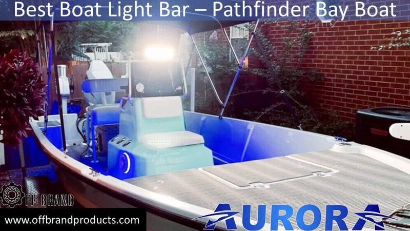 Best Boat Light Bar For A Pathfinder Bay boat