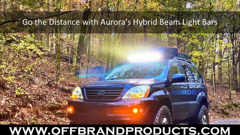 Go the Distance with Aurora's Hybrid Beam Light Bars