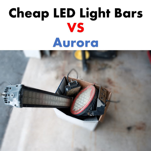 Cheap led light bars vs Aurora LED light bars