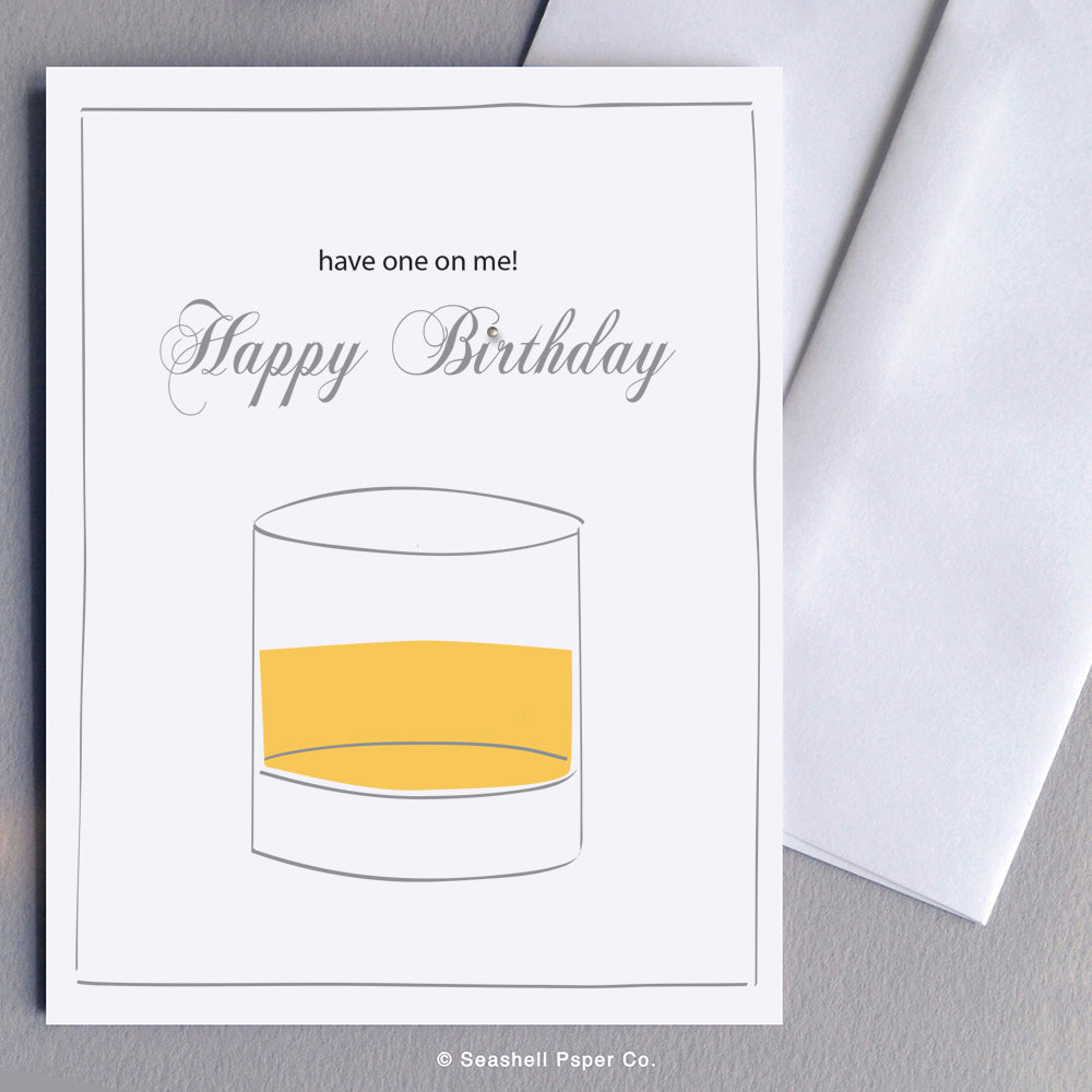 Greeting Cards, Birthday Cards, Birthday Greeting Cards, Happy Birthday Cards, Happy Birthday Greeting Card, Whisky, Whisky Birthday Card, Whisky Happy Birthday Card, Whisky Happy Birthday Greeting Card, Whisky in Glass, Have One on Me, Have One on Me Happy Birthday Card, Seashell Paper Co., Stationary, Made in Canada