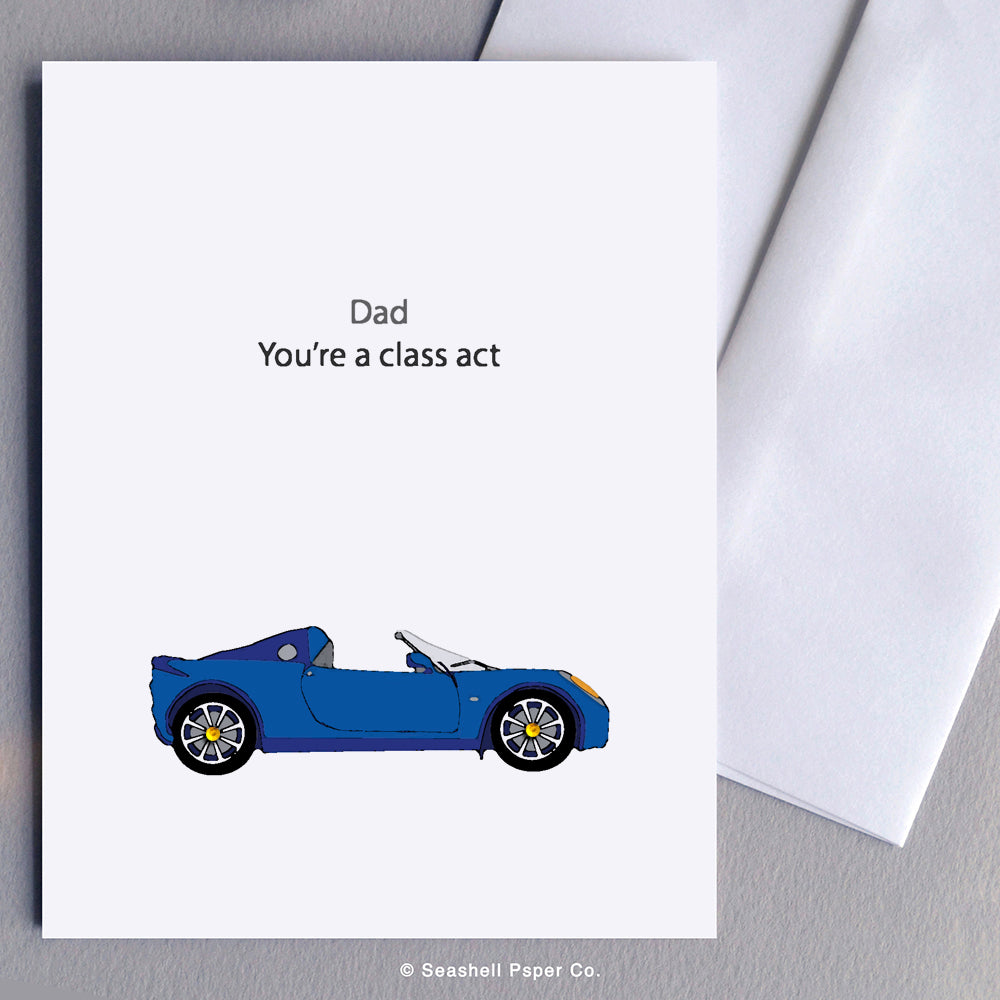 Greeting Cards, Father, Dad, Father's Day, Father's Day Greeting cards, Father's Birthday Card, Father's Birthday Greeting Cards, Greeting Cards for Dad, Birthday Cards for Dad, Father's Day Cards for Dad, Dad you're a class act, Sports Car, Sports Car for Father's Day, Sports Card for Dad's Birthday, Made in Canada