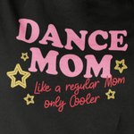 Dance Mom T Shirt