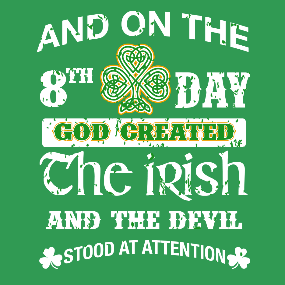 8th Day Irish Shirt