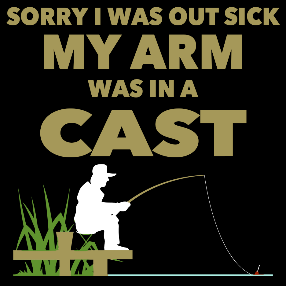 Out Sick Arm in Cast Fishing T Shirt