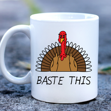 Load image into Gallery viewer, Baste This Turkey Mug