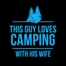 Load image into Gallery viewer, Camping with Wife T Shirt