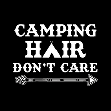 Load image into Gallery viewer, Camping Hair Don't Care T Shirt