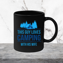 Load image into Gallery viewer, This Guy Loves Camping with His Wife Mug
