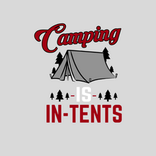 Load image into Gallery viewer, Camping in Tents T Shirt