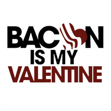 Load image into Gallery viewer, Bacon is my Valentine
