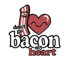 Load image into Gallery viewer, Don't Go Bacon My Heart