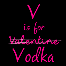 Load image into Gallery viewer, V is for Vodka