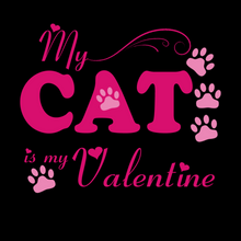 Load image into Gallery viewer, My Cat is my Valentine