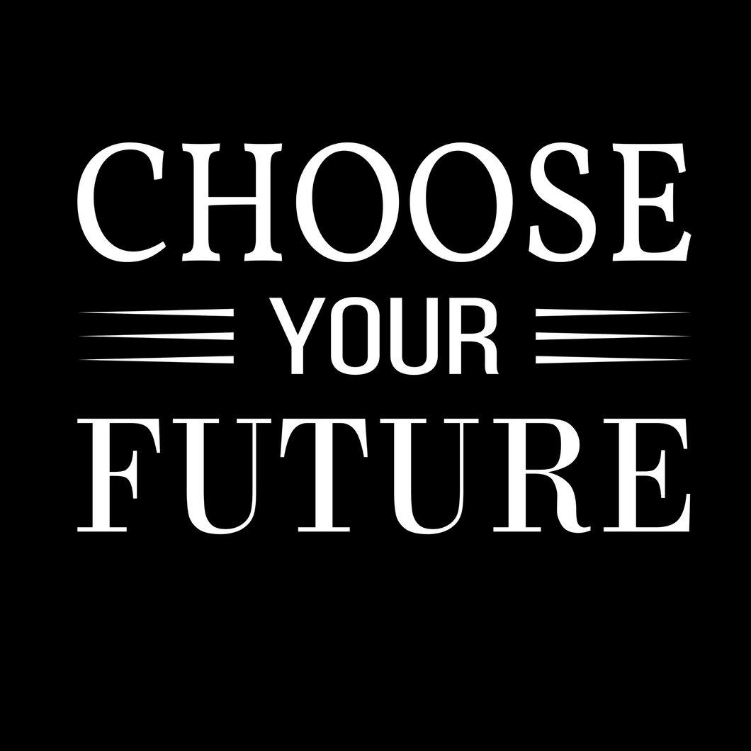Choose Your Future T Shirt