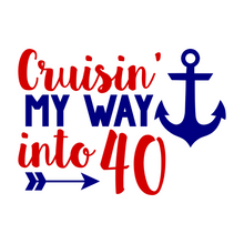 Load image into Gallery viewer, Cruisin'  to 40 Birthday T Shirt