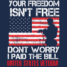 Load image into Gallery viewer, Freedom isn't Free T SHirt