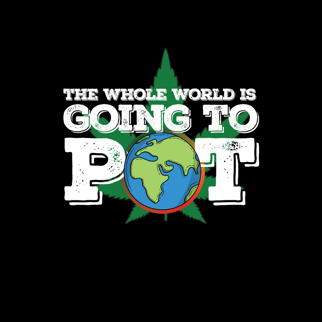 World Going to Pot T Shirt