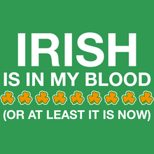 Load image into Gallery viewer, Irish in My Blood Shirt