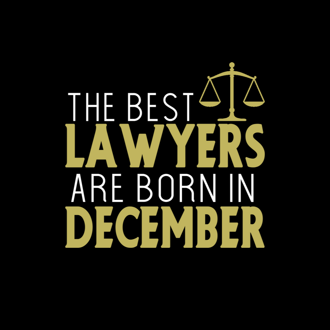 Lawyers Born in December T Shirt