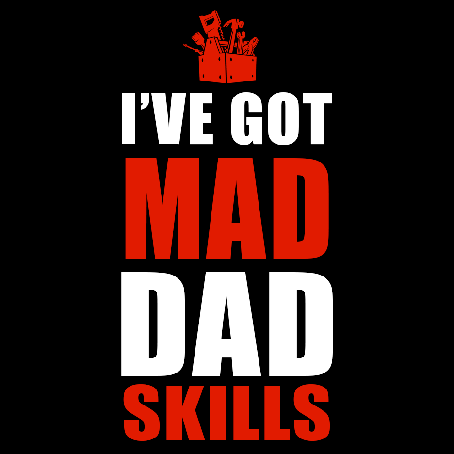 Mad Dad Skills T Shirt