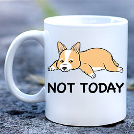 Not Today Corgi Mug
