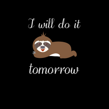 Load image into Gallery viewer, Sloth I Will Do it Tomorrow T Shirt