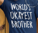 World's Okayest Brother Shirt