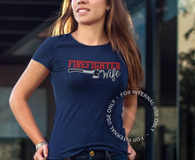 Load image into Gallery viewer, Firefighter Wife T Shirt