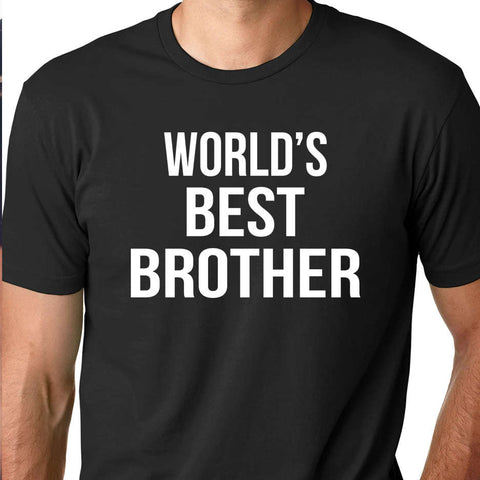 World's Best Brother - Greatest Brother shirt