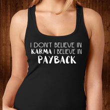 Load image into Gallery viewer, I Believe in Payback Karma Tank Top