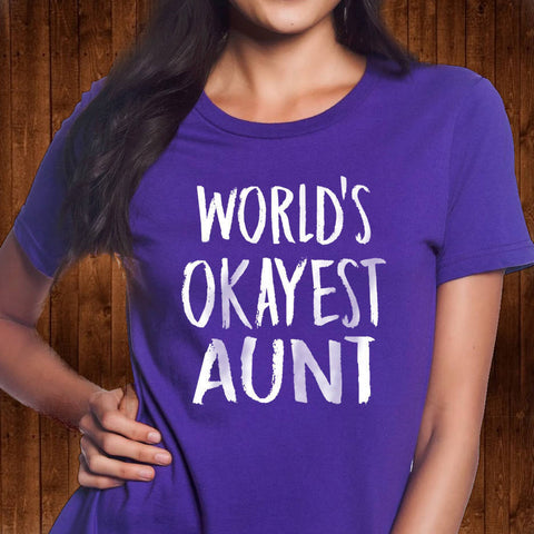 World's Okayest Aunt - Aunt Shirt