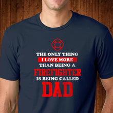 Load image into Gallery viewer, Firefighter Dad T Shirt