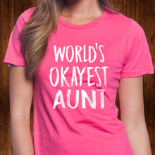 Load image into Gallery viewer, World's Okayest Aunt T Shirt