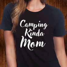 Load image into Gallery viewer, Camping Kinda Mom T Shirt