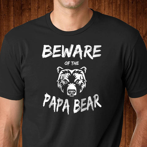 Beware Of The Papa Bear - Gift for Papa