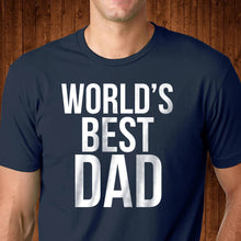 Load image into Gallery viewer, World's Best Dad T Shirt