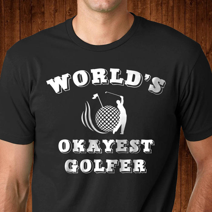 World's Okayest Golfer - Funny Golf Shirt