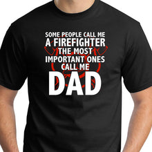 Load image into Gallery viewer, Firefighter Dad Shirt