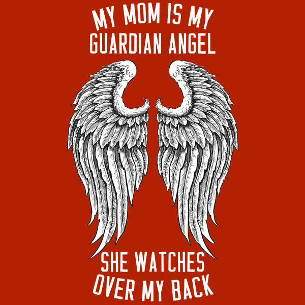 My Mom is my Guardian Angel T Shirt