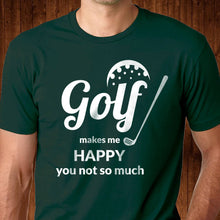 Load image into Gallery viewer, Golf Makes Me Happy T Shirt
