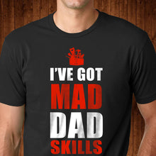 Load image into Gallery viewer, Mad Dad Skills T Shirt