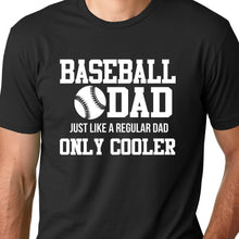 Load image into Gallery viewer, Baseball Dad T Shirt