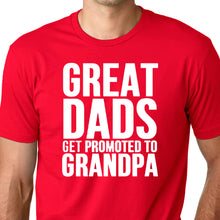 Load image into Gallery viewer, Great Dads Get Promoted to Grandpa T Shirt