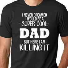 Load image into Gallery viewer, Super Cool Dad T Shirt