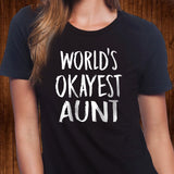 World's Okayest Aunt - Aunt T Shirt