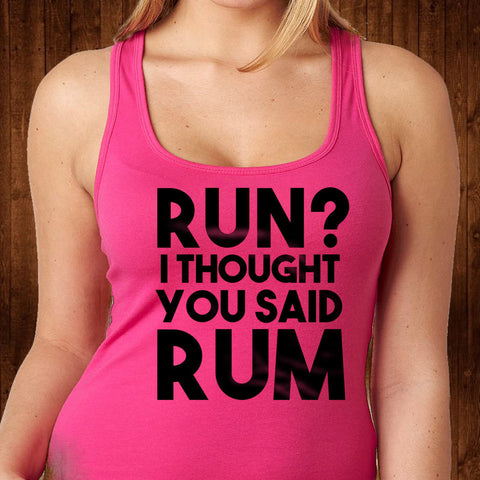 Run I Thought You Said Rum