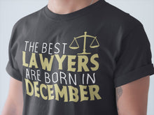 Load image into Gallery viewer, Lawyers Born in December T Shirt